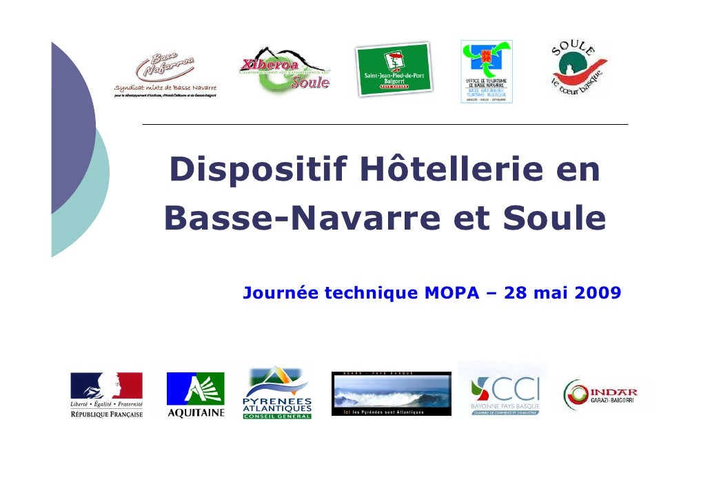 Dispositif Hôtellerie en Basse-Navarre et Soule      Journée technique MOPA – 28 mai 2009