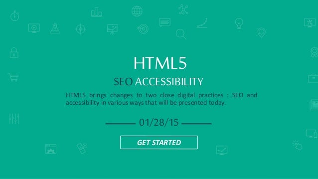 SEARCH ENGINE RANKINGS HTML5 brings changes to two close digital practices : SEO and accessibility in various ways that wi...