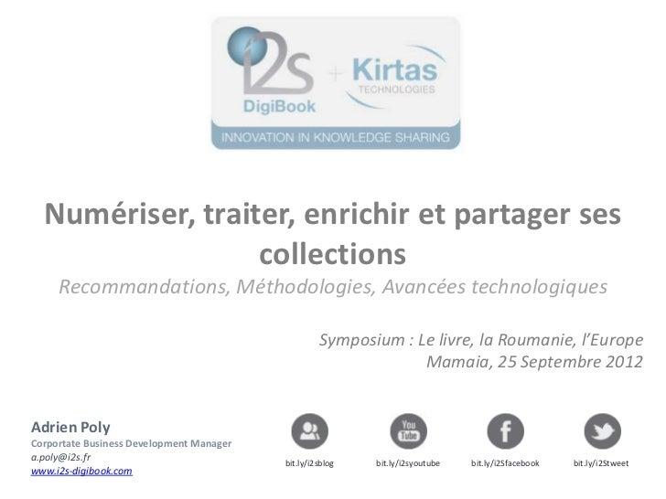 Numériser, traiter, enrichir et partager ses                  collections     Recommandations, Méthodologies, Avancées tec...