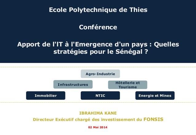 C A P A B I L I T Y S T A T E M E N T Ecole Polytechnique de Thies Conférence Apport de l'lT à l'Emergence d'un pays : Que...