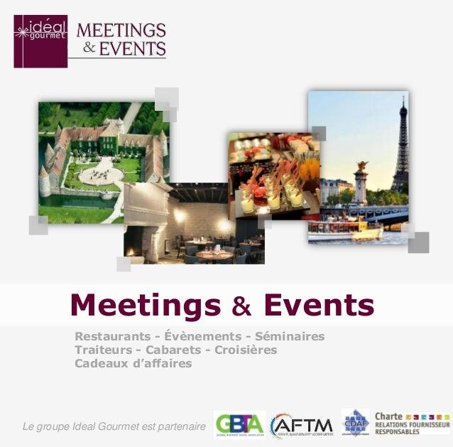 Restaurants - Évènements - Séminaires Traiteurs - Cabarets - Croisières Cadeaux d'affaires Meetings & Events Le groupe Ide...