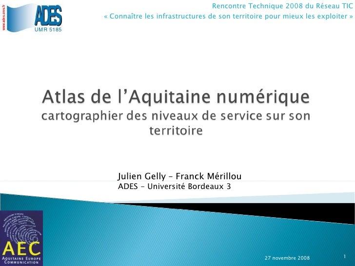 Rencontre Technique 2008 du Réseau TIC «Connaître les infrastructures de son territoire pour mieux les exploiter» 27 nov...