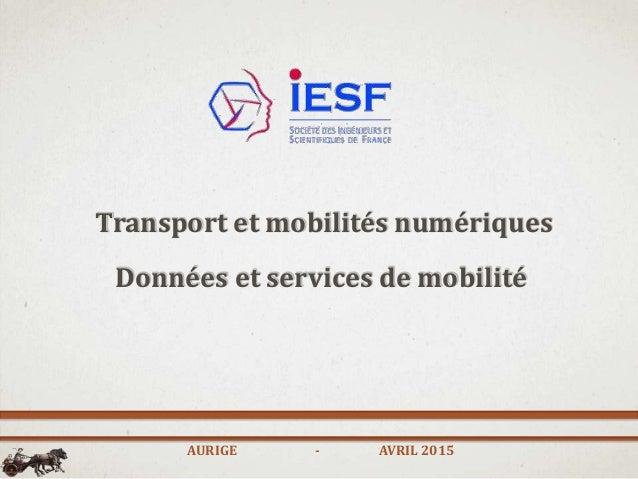 Transport et mobilités numériques Données et services de mobilité AURIGE - AVRIL 2015
