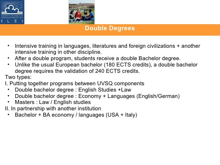 Double Degrees <ul><ul><li>Intensive training in languages, literatures and foreign civilizations + another intensive tr...
