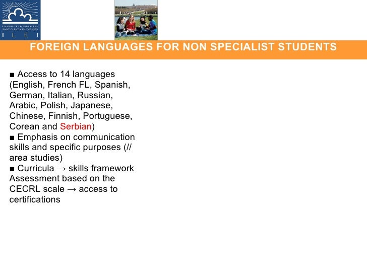 FOREIGN LANGUAGES FOR NON SPECIALIST STUDENTS ■  Access to 14 languages (English, French FL, Spanish, German, Italian, Rus...