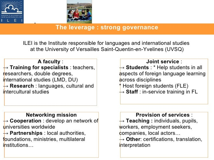 The leverage : strong governance ILEI is the Institute responsible for languages and international studies  at the Univers...