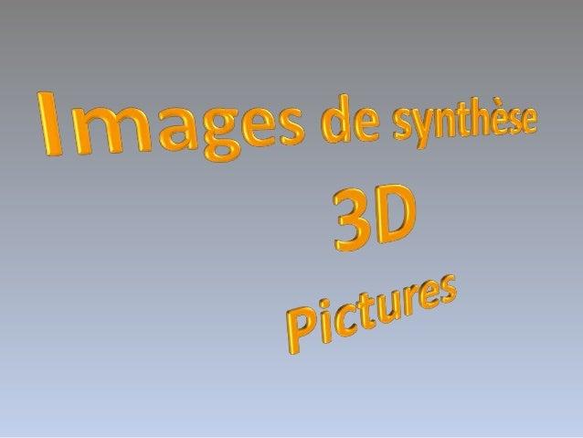 Présentation images de synthèse 2012 12 20