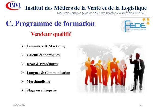 25/04/2013 11Institut des Métiers de la Vente et de la LogistiqueVendeur qualifiéCommerce & MarketingCalculs économiquesDr...