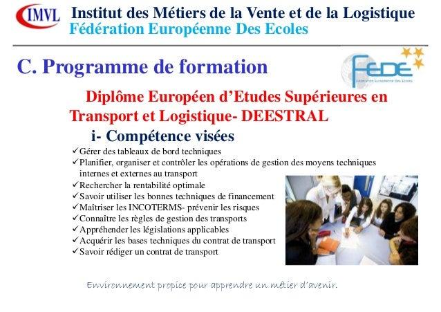 Institut des Métiers de la Vente et de la LogistiqueEnvironnement propice pour apprendre un métier d'avenir.C. Programme d...