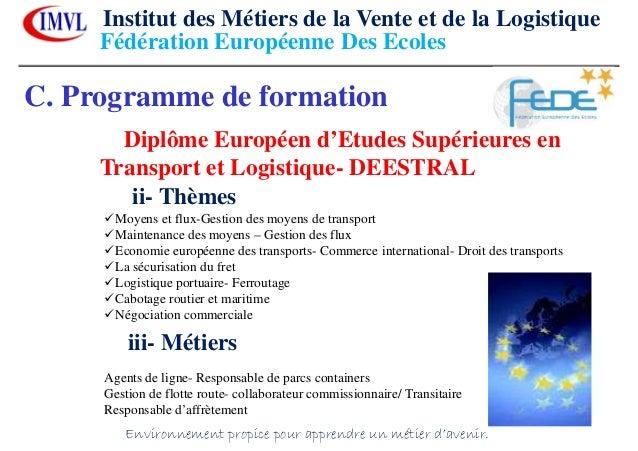 C. Programme de formationDiplôme Européen d'Etudes Supérieures enTransport et Logistique- DEESTRALii- ThèmesMoyens et flux...