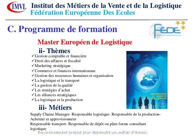 C. Programme de formationMaster Européen de Logistiqueii- ThèmesGestion comptable et financièreDroit des affaires et fisca...