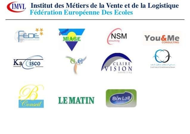 Institut des Métiers de la Vente et de la LogistiqueFédération Européenne Des Ecoles