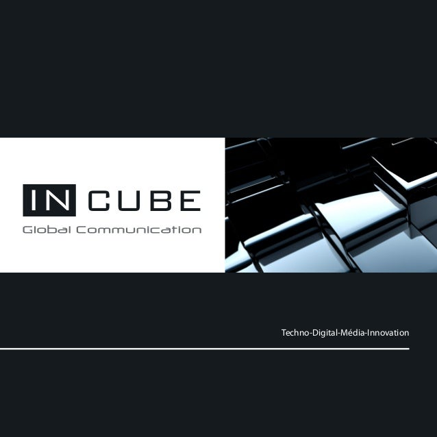 IN CUBE          Techno-Digital-Média-Innovation