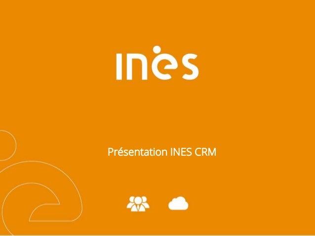 Présentation INES CRM