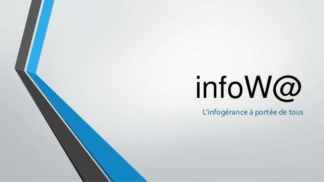 infoW@ L'infogérance à portée de tous