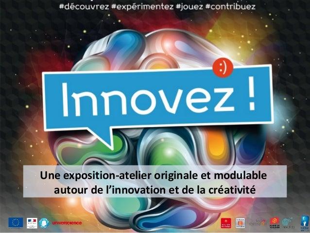 Une exposition-atelier originale et modulable autour de l'innovation et de la créativité