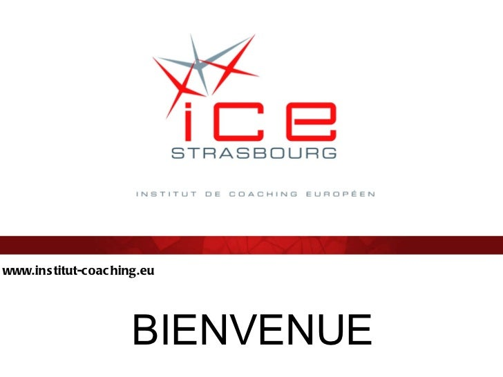 www.institut-coaching.eu BIENVENUE