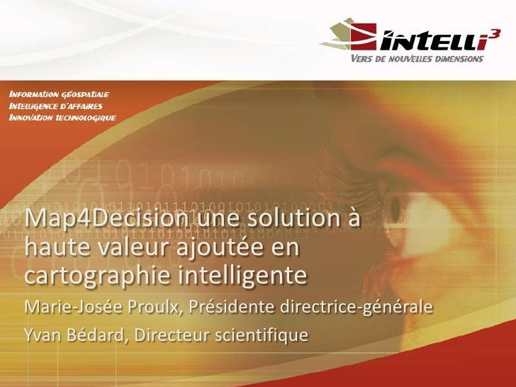 Map4Decision une solution à haute valeur ajoutée en cartographie intelligente<br />Marie-Josée Proulx, Présidentedirectric...