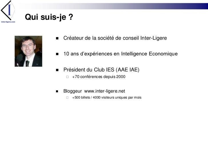 Qui suis-je ?<br />Créateur de la société de conseil Inter-Ligere<br />10 ans d'expériences en Intelligence Economique<br ...