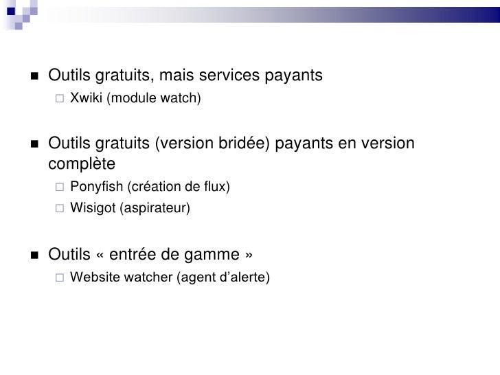 Outils gratuits, mais services payants<br />Xwiki (module watch)<br />Outils gratuits (version bridée) payants en version ...