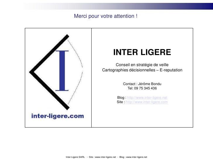 Merci pour votre attention !<br />INTER LIGERE<br />Conseil en stratégie de veille<br />Cartographies décisionnelles – E-r...
