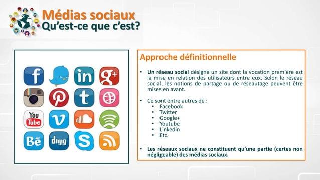 Médias sociaux Qu'est-ce que c'est? Approche définitionnelle • Un réseau social désigne un site dont la vocation première ...