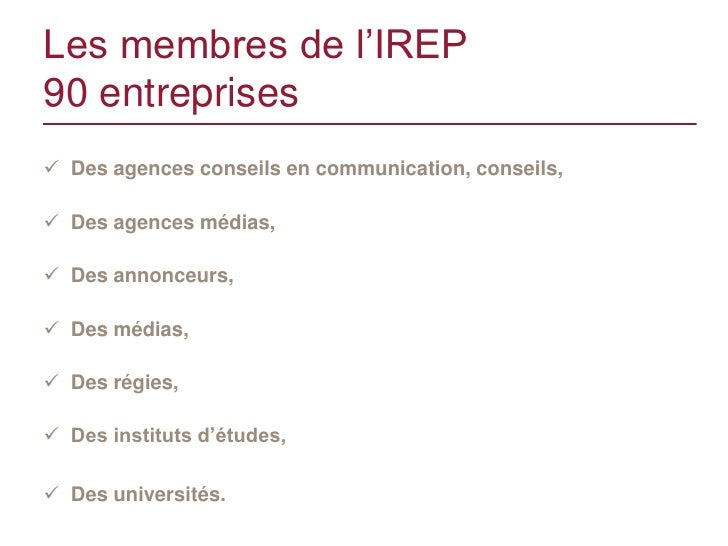 Les membres de l'IREP90 entreprises Des agences conseils en communication, conseils, Des agences médias, Des annonceurs...