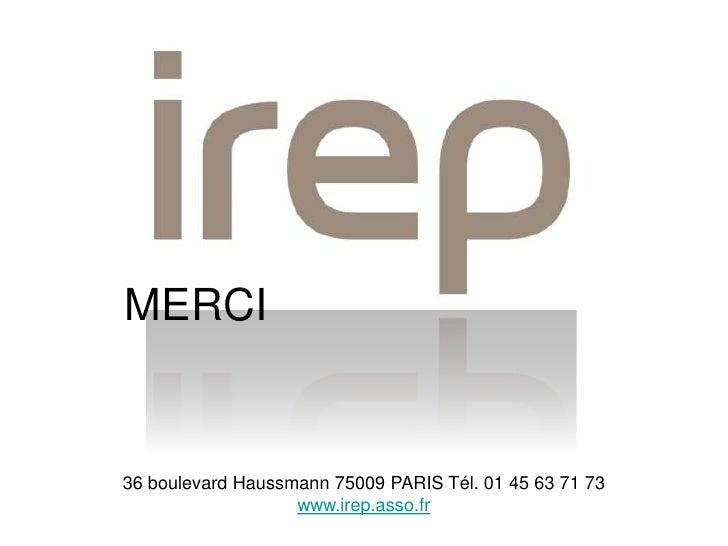 MERCI36 boulevard Haussmann 75009 PARIS Tél. 01 45 63 71 73                   www.irep.asso.fr