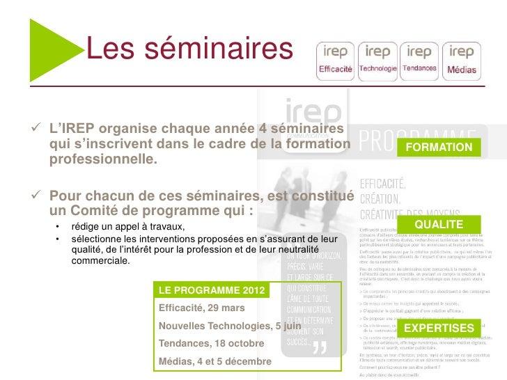 Les séminaires L'IREP organise chaque année 4 séminaires  qui s'inscrivent dans le cadre de la formation                 ...