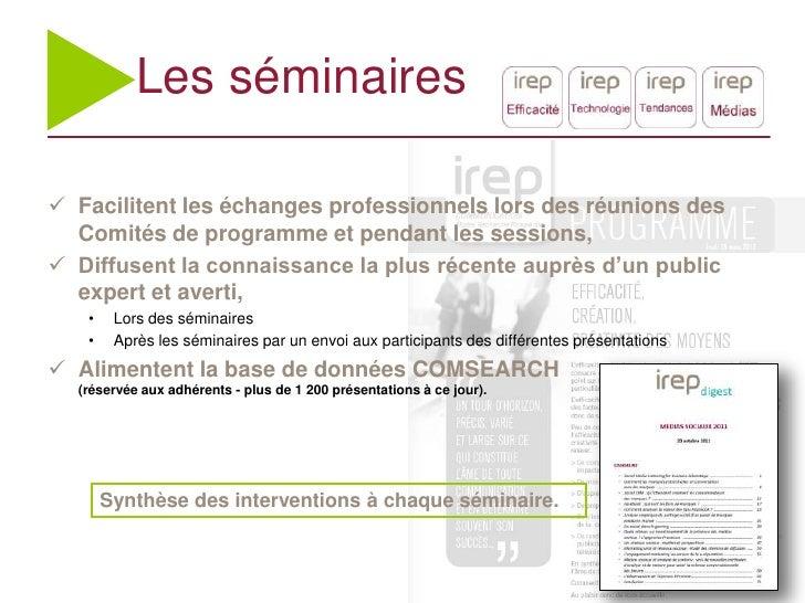 Les séminaires Facilitent les échanges professionnels lors des réunions des  Comités de programme et pendant les sessions...