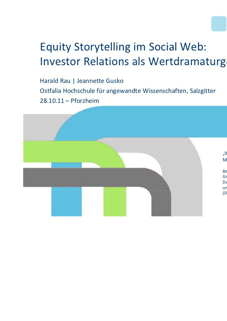 EquityStorytelling imSocial Web:InvestorRelationsalsWertdramaturgenInvestor Relations als WertdramaturgenHaraldRau|...