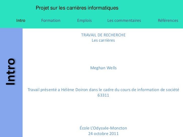 Projet sur les carrières informatiquesIntro          Formation          Emplois         Les commentaires           Référen...
