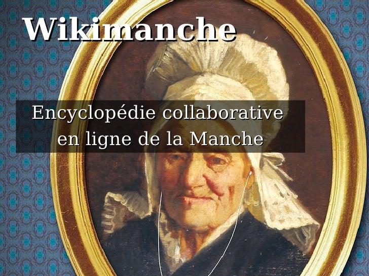 Wikimanche Encyclopédie collaborative  en ligne de la Manche