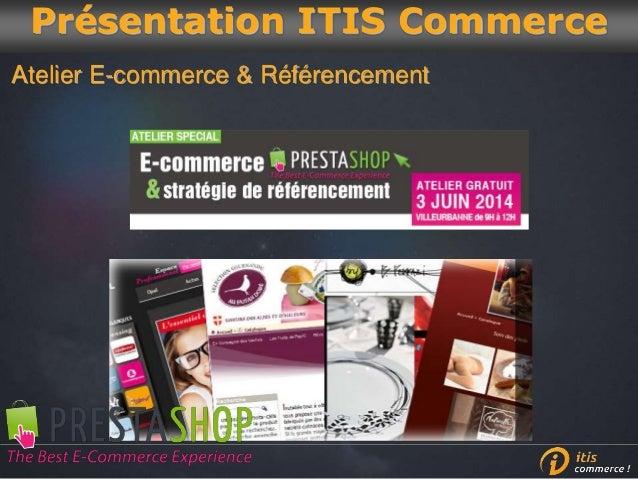 Atelier E-commerce & Référencement Présentation ITIS Commerce