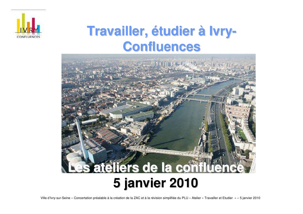 Travailler, étudier à Ivry-                                       Confluences                        Les ateliers de la co...