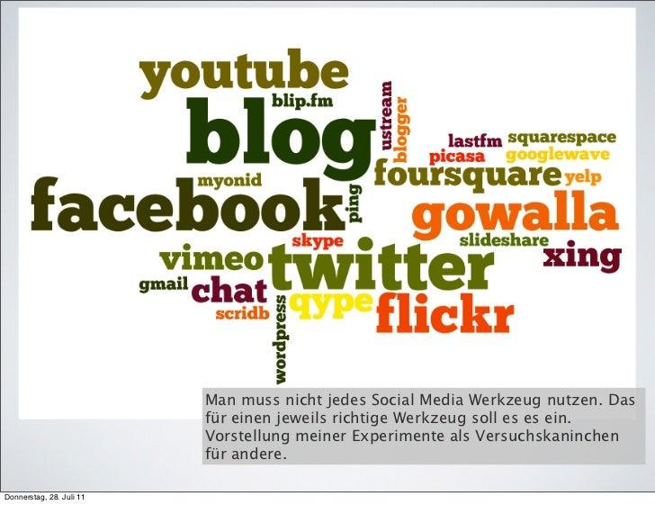 Man muss nicht jedes Social Media Werkzeug nutzen. Das                          für einen jeweils richtige Werkzeug soll e...