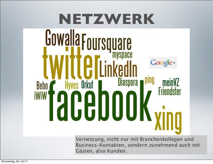 NETZWERK                           Vernetzung, nicht nur mit Branchenkollegen und                           Business-Konta...