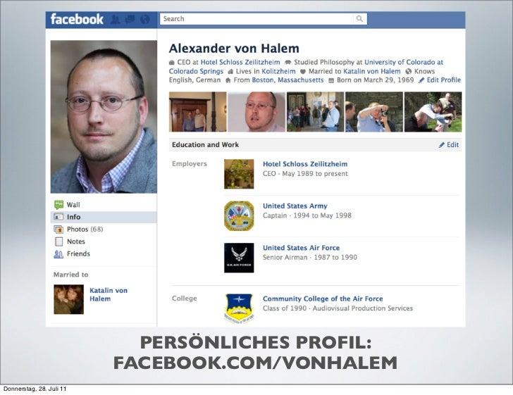 PERSÖNLICHES PROFIL:                          FACEBOOK.COM/VONHALEMDonnerstag, 28. Juli 11