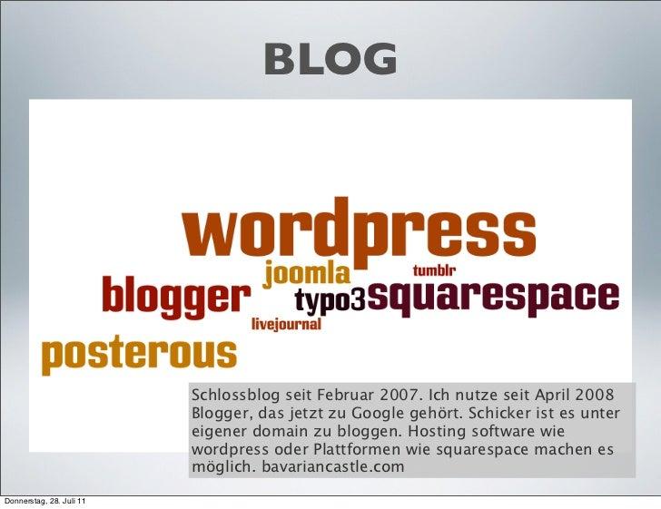 BLOG                          Schlossblog seit Februar 2007. Ich nutze seit April 2008                          Blogger, d...