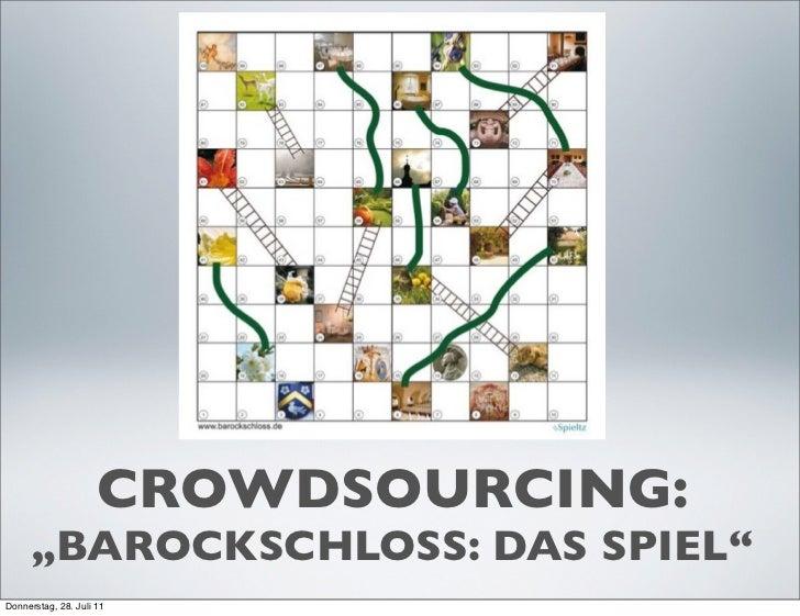 "CROWDSOURCING:      ""BAROCKSCHLOSS: DAS SPIEL""Donnerstag, 28. Juli 11"