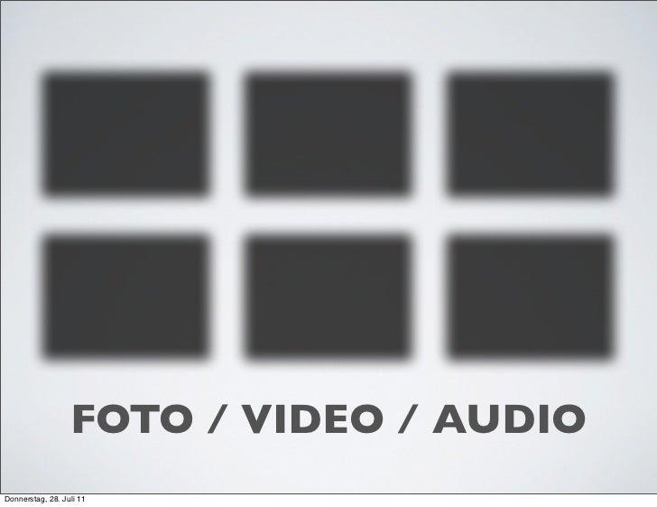 FOTO / VIDEO / AUDIODonnerstag, 28. Juli 11