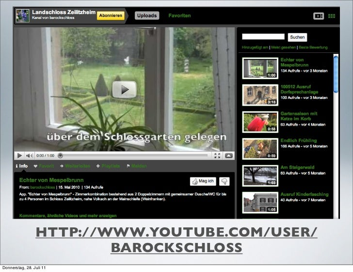 HTTP://WWW.YOUTUBE.COM/USER/                         BAROCKSCHLOSSDonnerstag, 28. Juli 11