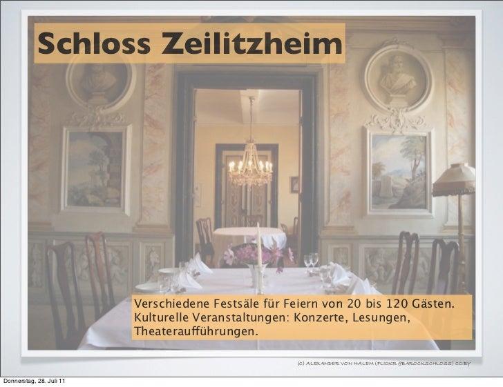 Schloss Zeilitzheim                          Verschiedene Festsäle für Feiern von 20 bis 120 Gästen.                      ...