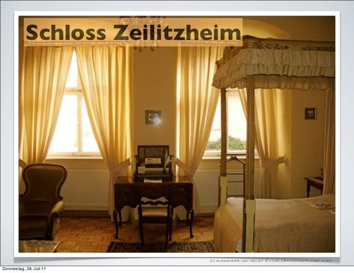 Schloss Zeilitzheim                            (C) ALEXANDER VON HALEM (FLICKR @BAROCKSCHLOSS) CC:BYDonnerstag, 28. Juli 11