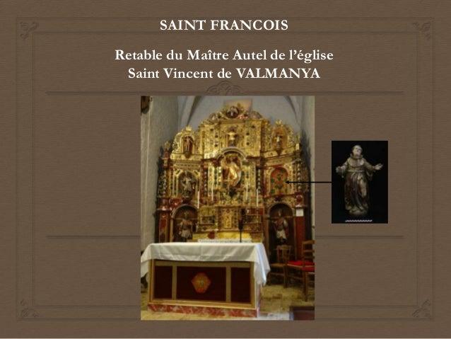 SAINT FRANCOIS Retable du Maître Autel de l'église Saint Vincent de VALMANYA