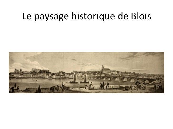 Le paysage historique de Blois