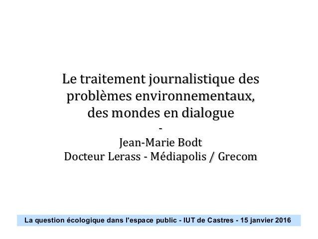Le traitement journalistique desLe traitement journalistique des problèmes environnementaux,problèmes environnementaux, de...
