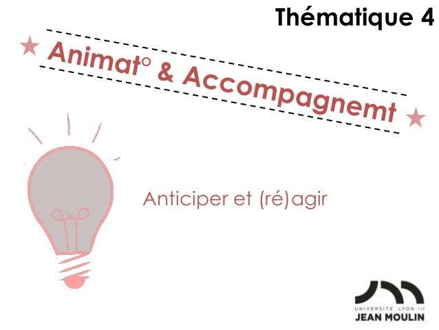Anticiper et (ré)agir Thématique 4