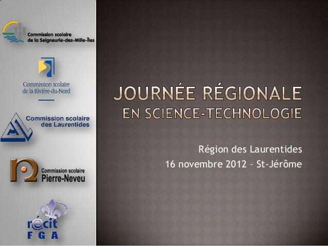 Région des Laurentides16 novembre 2012 – St-Jérôme