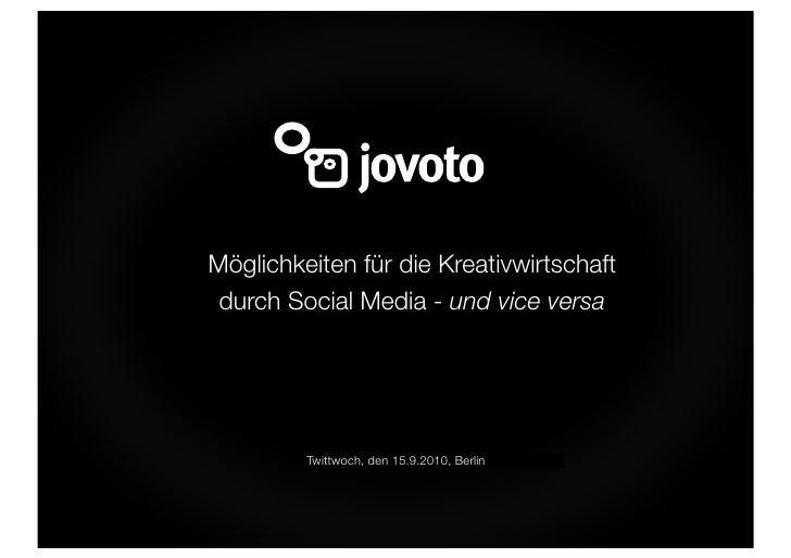 Möglichkeiten für die Kreativwirtschaft  durch Social Media - und vice versa              Twittwoch, den 15.9.2010, Berlin